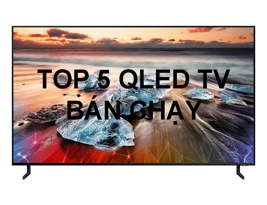 top-5-qled-tv-ban-chay